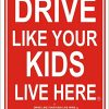 Drive Like Your Kids Live Here Yard Sign, Slow/Children At Play Reminder, 18x24 Inches 1822