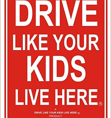 Drive-Like-Your-Kids-Live-Here-Yard-Sign-SlowChildren-At-Play-Reminder-18×24-Inches-0-0