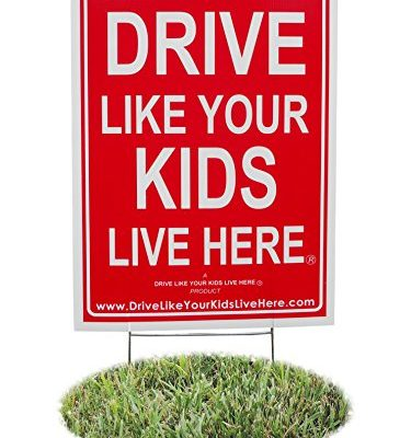 Drive-Like-Your-Kids-Live-Here-Yard-Sign-SlowChildren-At-Play-Reminder-18×24-Inches-0